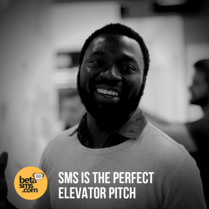 SMS Is The Perfect Elevator Pitch