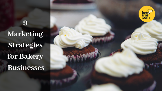 9 Marketing Strategies for Bakery Businesses